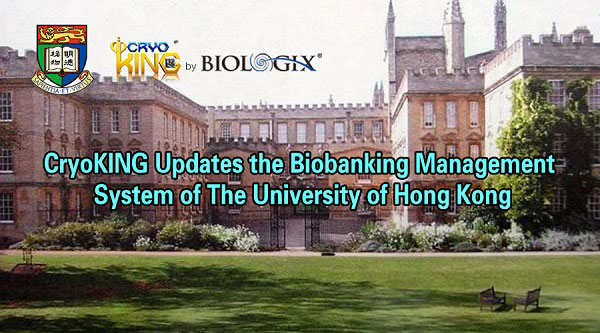 CryoKING Updates the Biobanking Management System of The University of Hong Kong