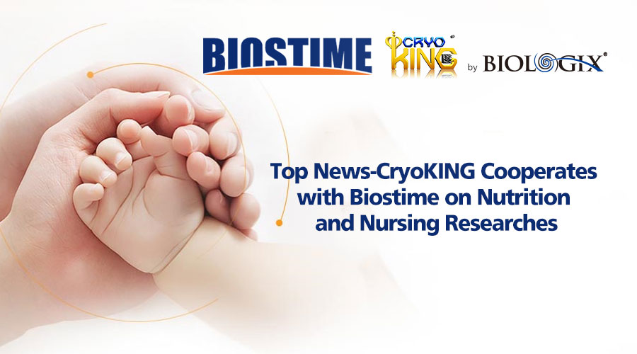 Top News-CryoKING Cooperates with Biostime on Nutrition and Nursing Researches