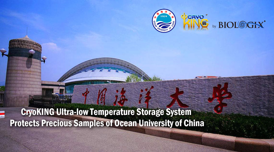 CryoKING Ultra-low Temperature Storage System Protects Precious Samples of Ocean University of China