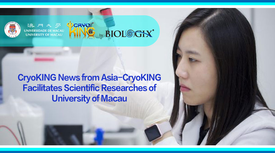 CryoKING News from Asia-CryoKING Facilitates Scientific Researches of University of Macau