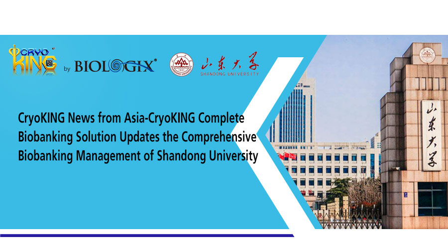 CryoKING News from Asia-CryoKING Complete Biobanking Solution Updates the Comprehensive Biobanking Management of SU